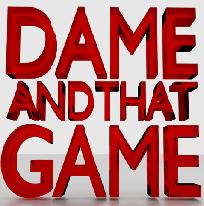 DameAndThatGame